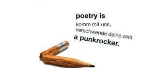 komm mit uns, verschwende deine zeit! poetry is a punkrocker.